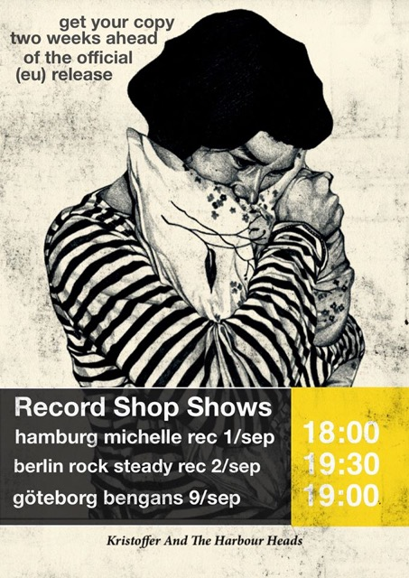 Kristoffer and The Harbour Heads @ Michelle Records (Hamburg) & Rock Steady Records (Berlin) September 1st + 2nd, 2016